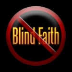 Genuine Faith Is Never Blind
